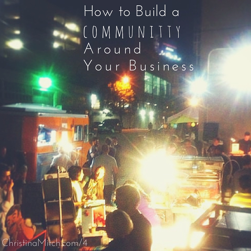 how to build a community around biz